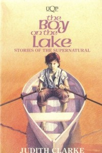 Book Cover - The Boy on the Lake by Judith Clarke