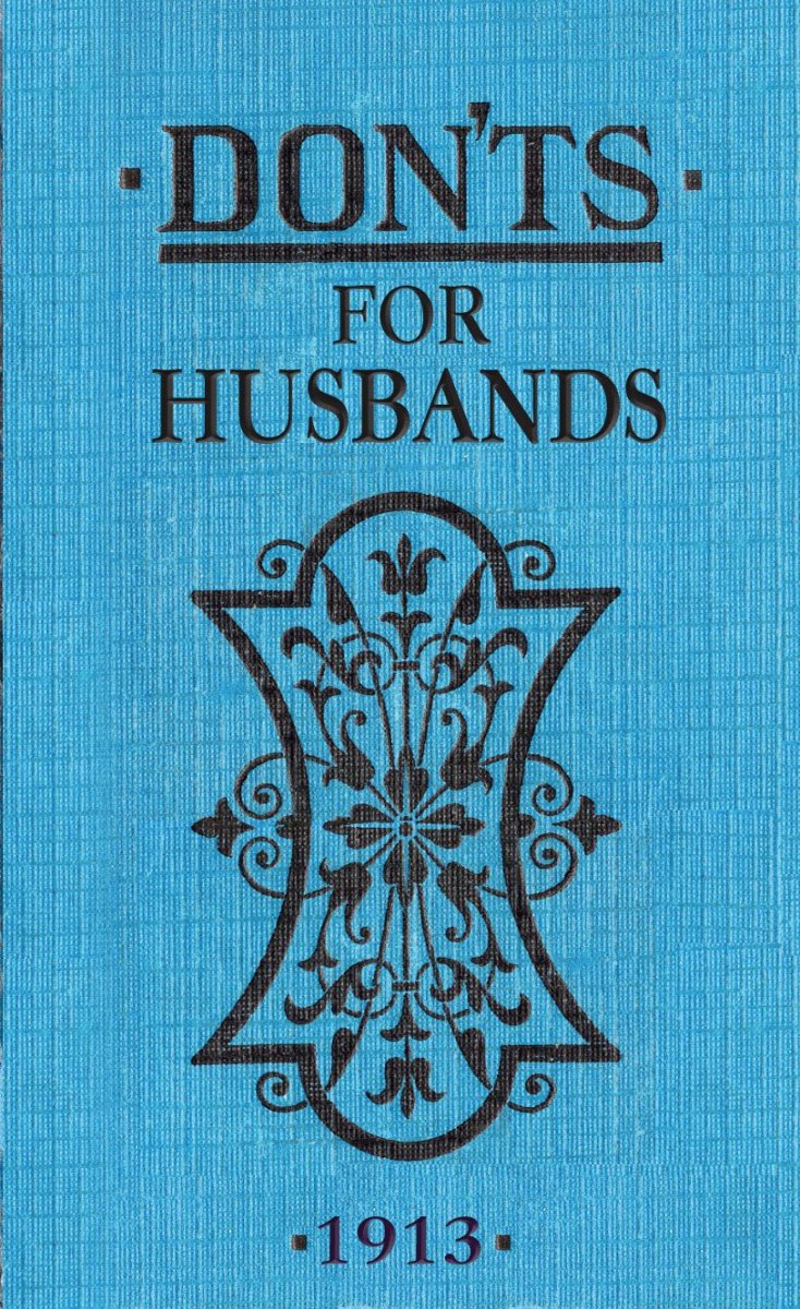 'Don'ts for Husbands' & 'Don'ts for Wives' by Blanche Ebbutt