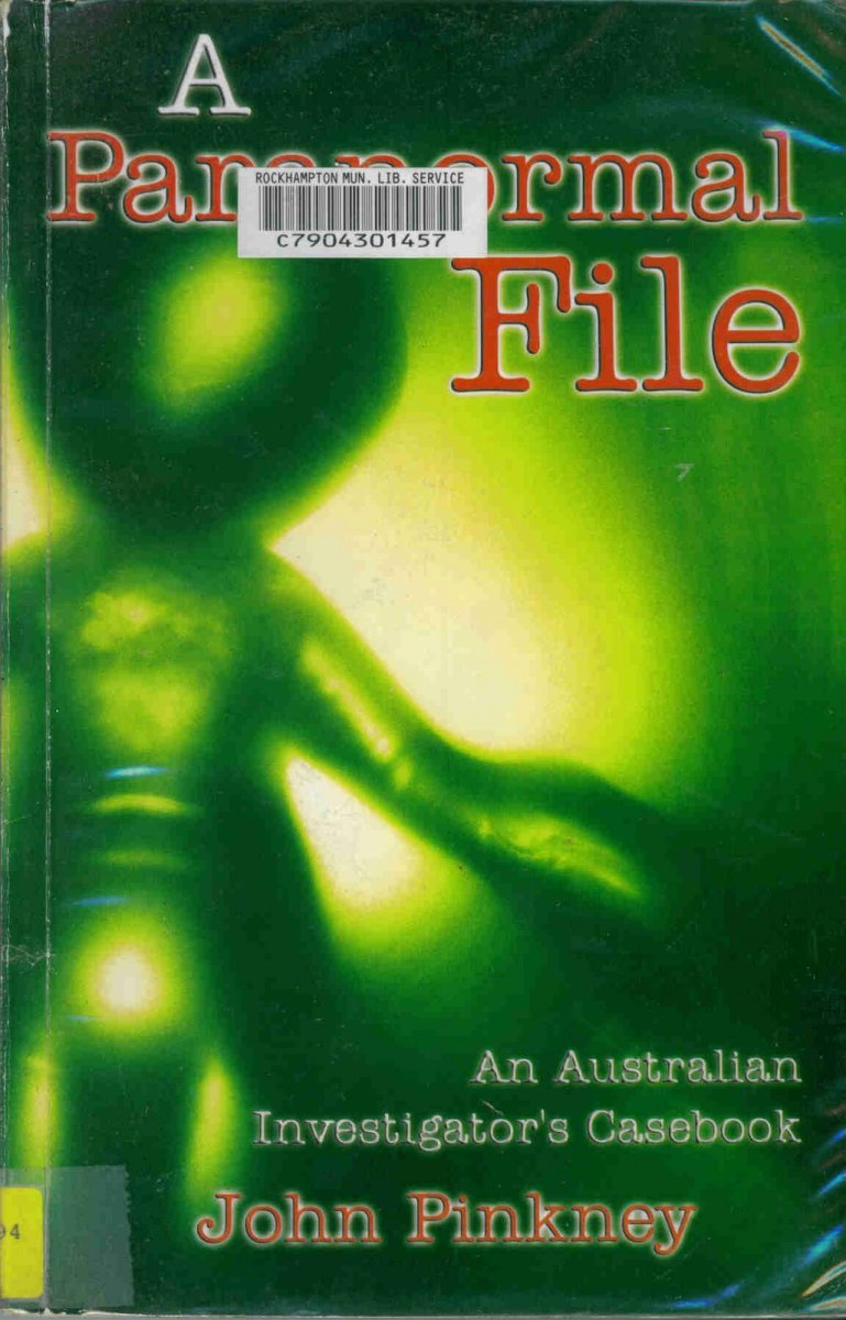 A Paranormal File: An Australian Investigator's Casebook by John Pinkney
