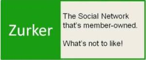 Zurker The Social network that is member owned. What's not to like?
