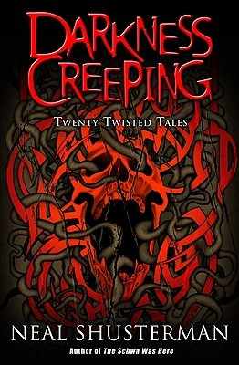 Darkness Creeping Twenty Twisted Tales, Neal Shusterman, cover
