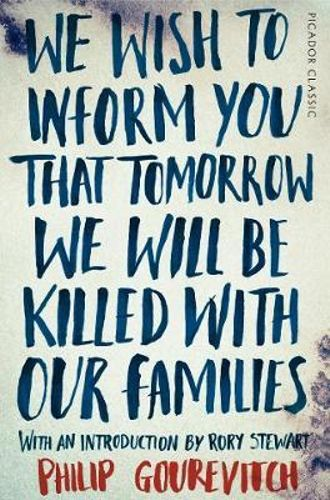 Book Cover we-wish-to-inform-you-that-tomorrow-we-will-be-killed-with-our-families by Philip Gourevitch