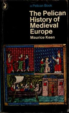 Book Cover - The Pelican History of Medieval Europe - Maurice Keen