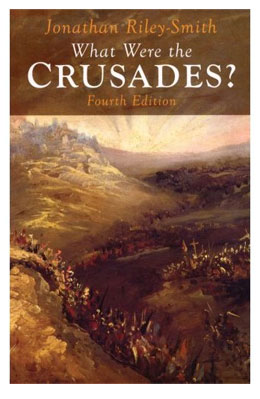 Book cover: What Were the Crusades Fourth Edition by Jonathan Riley-Smith
